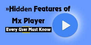 Hidden Features of MX player Every user Must Know. 1
